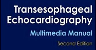 Transesophageal Echocardiography Multimedia Manual 1