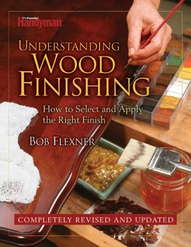 Understanding Wood Finishing: How to Select and Apply the Right Finish 1