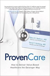 ProvenCare: How to Deliver Value-Based Healthcare the Geisinger Way 1