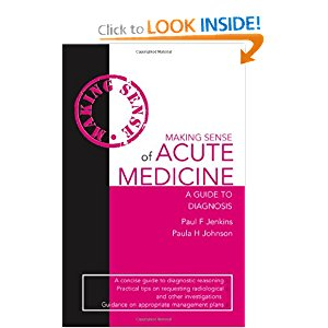 Making Sense of Acute Medicine: A Guide to Diagnosis (Hodder Arnold Publication) 7