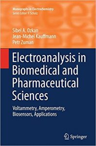 Electroanalysis in Biomedical and Pharmaceutical Sciences: Voltammetry, Amperometry, Biosensors, Applications (Monographs in Electrochemistry) 3