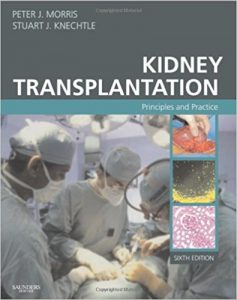 Kidney Transplantation: Principles and Practice, 6e (Morris,Kidney Transplantation) 6th Edition 1