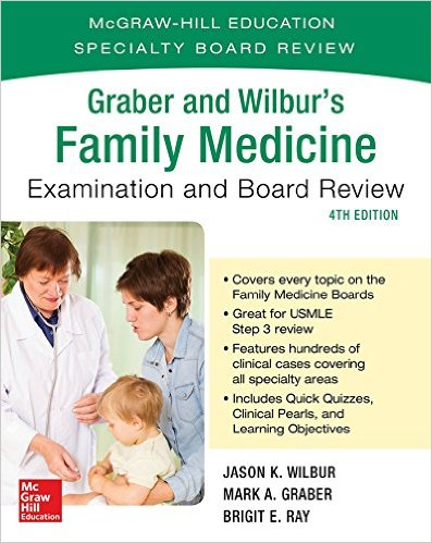 GRABER AND WILBUR'S FAMILY MEDICINE EXAMINATION AND BOARD REVIEW, FOURTH EDITION 4TH EDITION 3