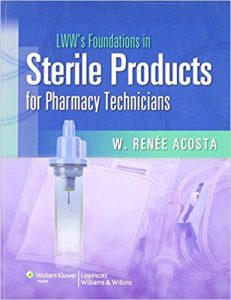LWW's Foundations in Sterile Products for Pharmacy Technicians (LWW's Foundations Series) 1st Edition 4