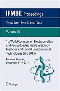 1st World Congress on Electroporation and Pulsed Electric Fields in Biology, Medicine and Food & Environmental Technologies 2
