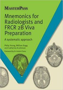 Mnemonics for Radiologists and FRCR 2B Viva Preparation: A Systematic Approach (Masterpass) 1st Edition 15
