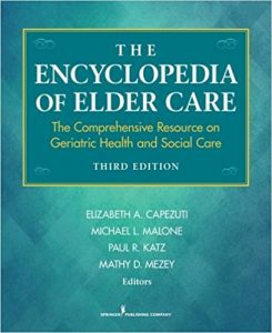 The Encyclopedia of Elder Care: The Comprehensive Resource on Geriatric Health and Social Care, Third Edition (Capezuti, Encyclopedia of Elder Care) 3rd Edition 4