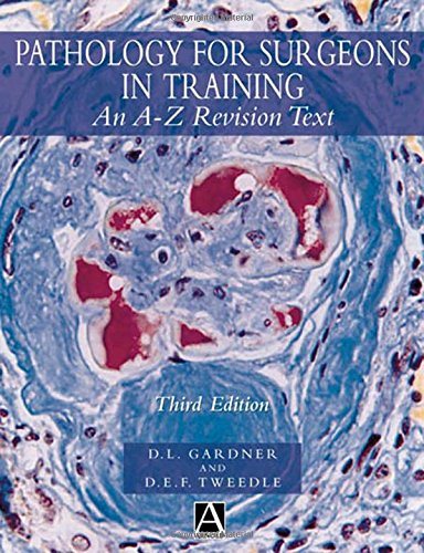 Pathology for Surgeons in Training, 3Ed: An A-Z Revision Text 2