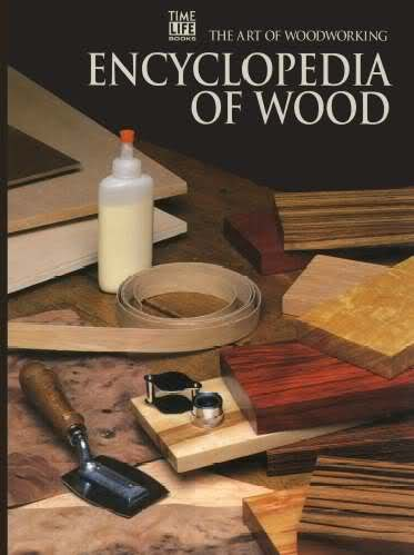 Time-Life Art of Woodworking Series 04, Encyclopedia of Wood 4