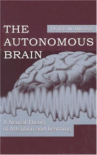 The Autonomous Brain: A Neural Theory of Attention and Learning 1