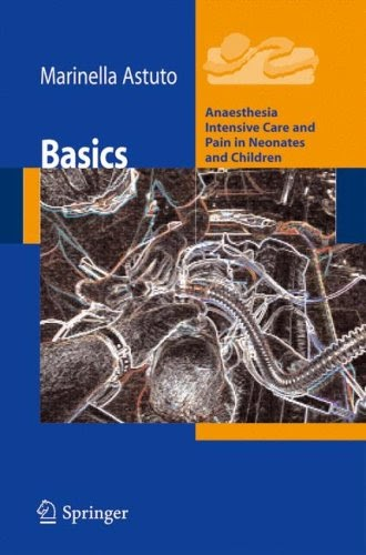 Basics: Anesthesia Intensive Care and Pain in Neonates and Children 2