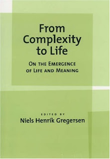 From Complexity to Life: On The Emergence of Life and Meaning ( Oxford University Press ) 1