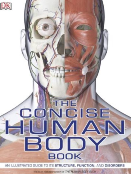 PDF Download The Concise Human Body Book: An Illustrated Guide to its Structure, Function, and Disorders 2nd Edition Free