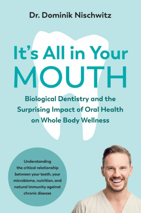 Download It's All in Your Mouth: Biological Dentistry and the Surprising Impact of Oral Health on Whole Body Wellness PDF Free