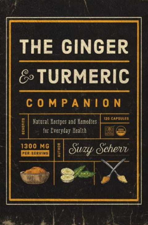 Download The Ginger and Turmeric Companion: Natural Recipes and Remedies for Everyday Health PDF Free