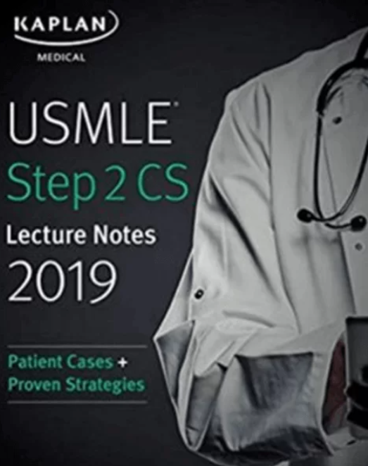 Download USMLE Step 2 CS Lecture Notes 2019: Patient Cases + Proven Strategies PDF Free