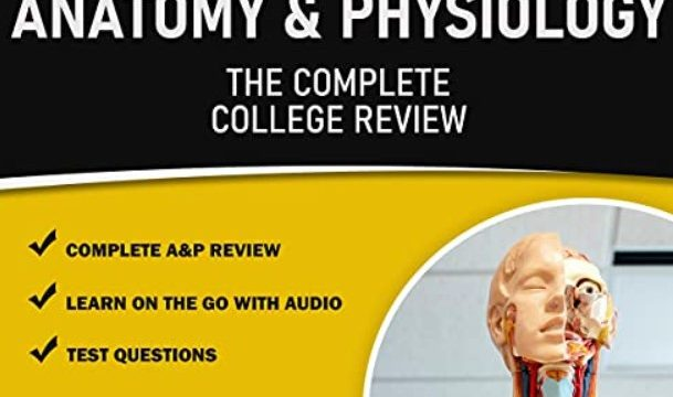 Anatomy & Physiology - The Complete College Level Review PDF Free Download
